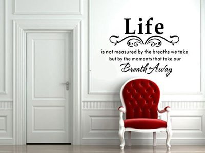 Life Is Not Measured By the Breaths We Take, but By the Moments That Take Our Breath Away-vinyl Wall Lettering Stickers Quotes and Sayings Home Art Decor Decal